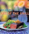Weber&#39;s Art of the Grill: Recipes for Outdoor Living