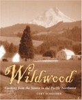 Wildwood: Cooking from the Source in the Pacific Northwest