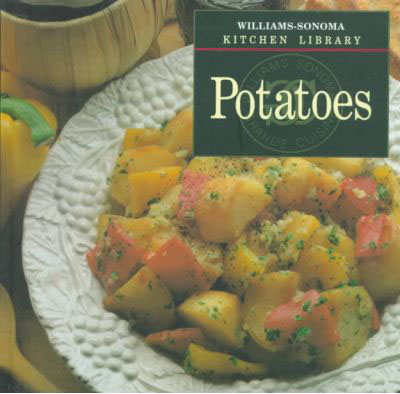 Williams-Sonoma Kitchen Library: Potatoes