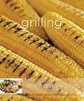 Williams-Sonoma New Healthy Kitchen: Grilling: Colorful Recipes for Health and Well-Being