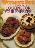 Woman's Day All Colour Book of Cooking for Your Freezer